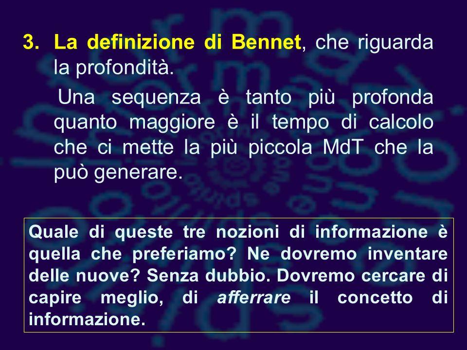 La definizione di Bennet, che riguarda la profondità.