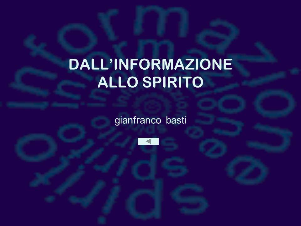 DALL'INFORMAZIONE ALLO SPIRITO gianfranco basti