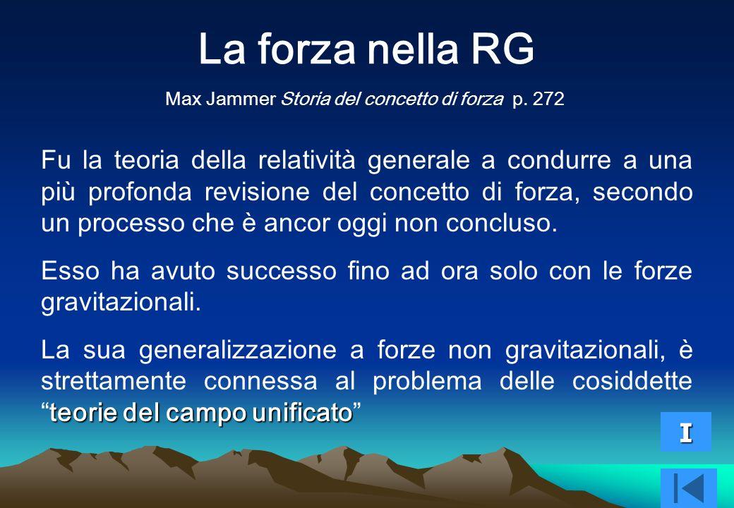 La forza nella RG Max Jammer Storia del concetto di forza p. 272.