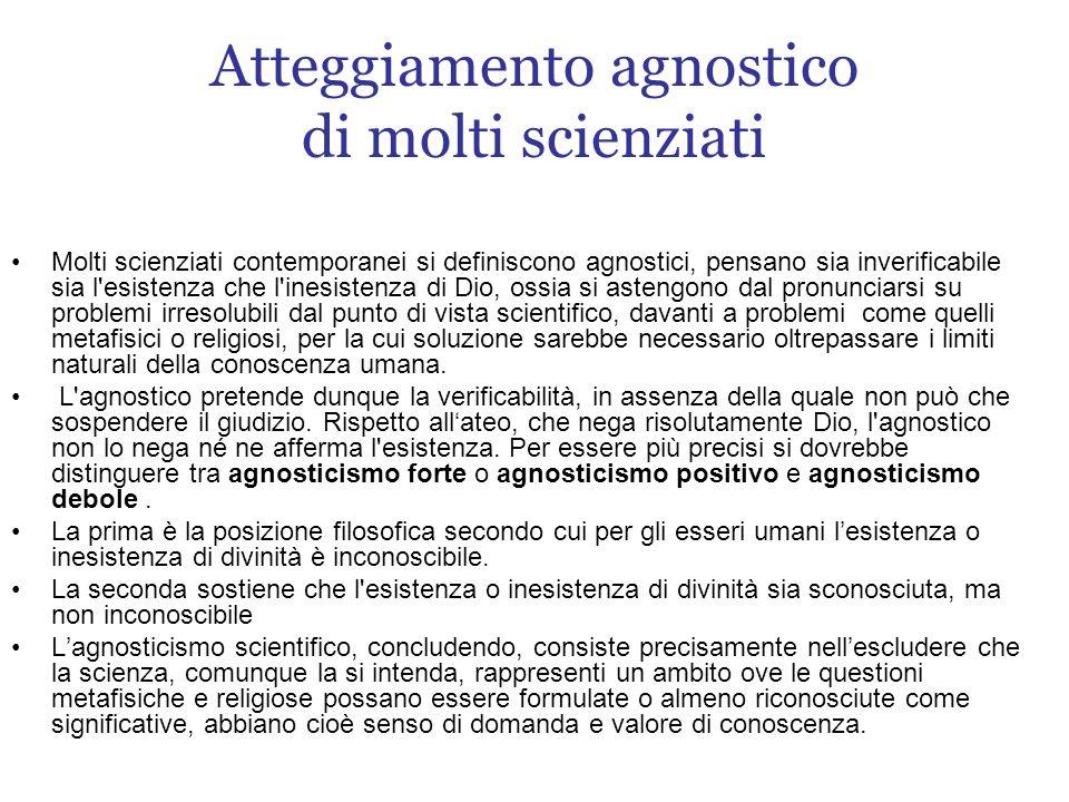 Atteggiamento agnostico di molti scienziati