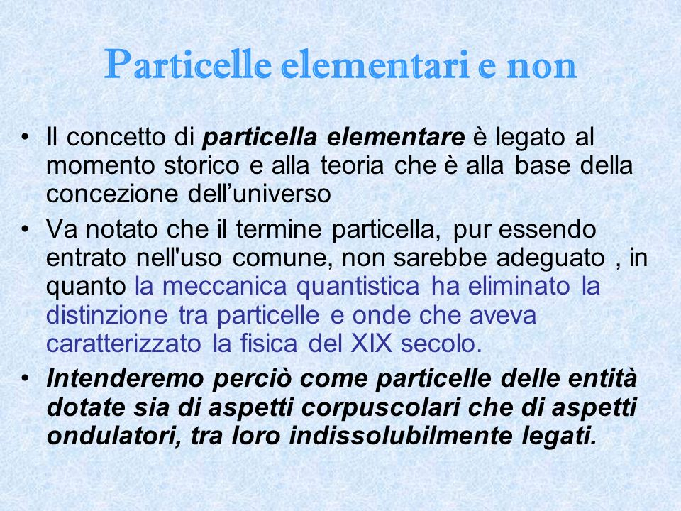 Particelle elementari e non