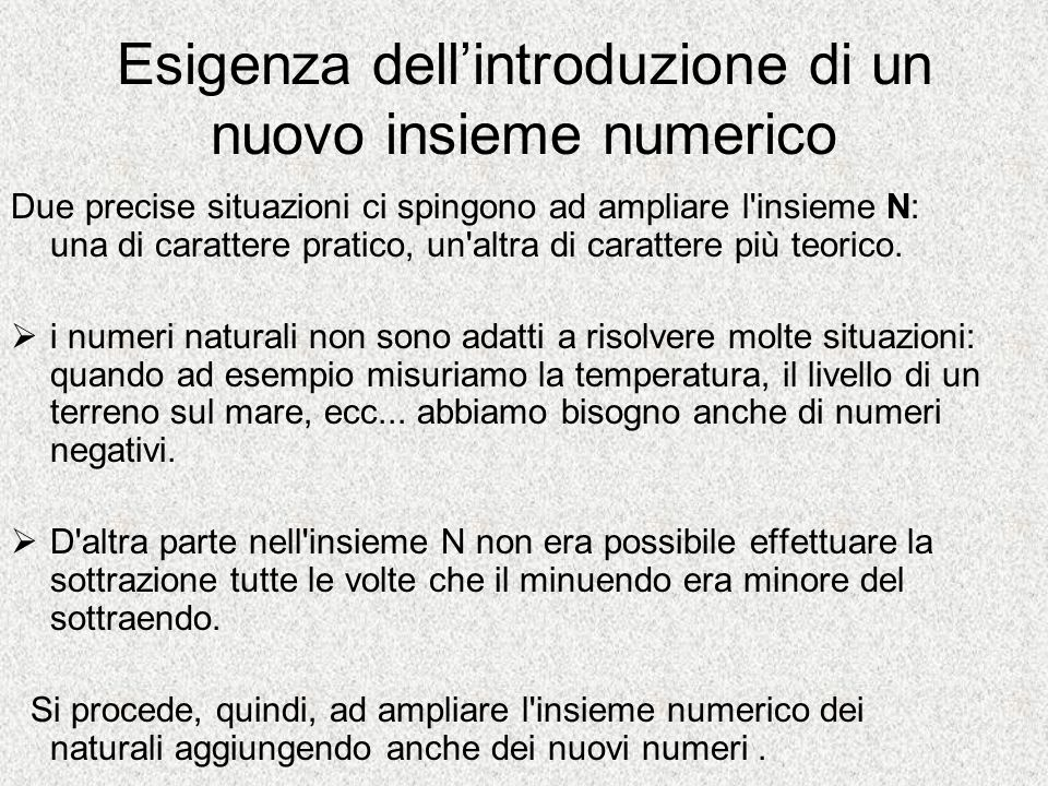 Esigenza dell'introduzione di un nuovo insieme numerico