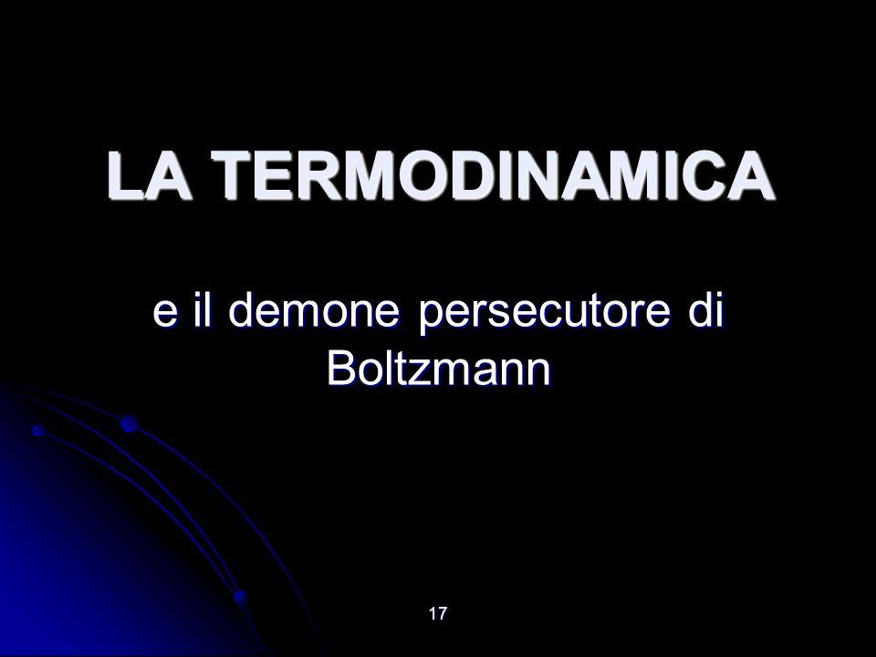 e il demone persecutore di Boltzmann