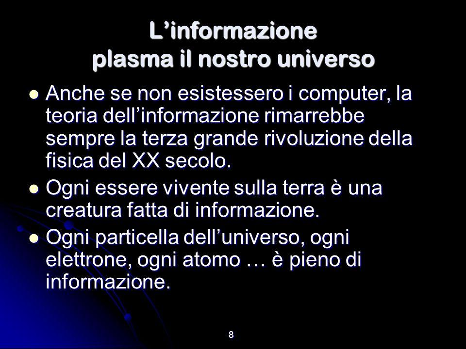 L'informazione plasma il nostro universo