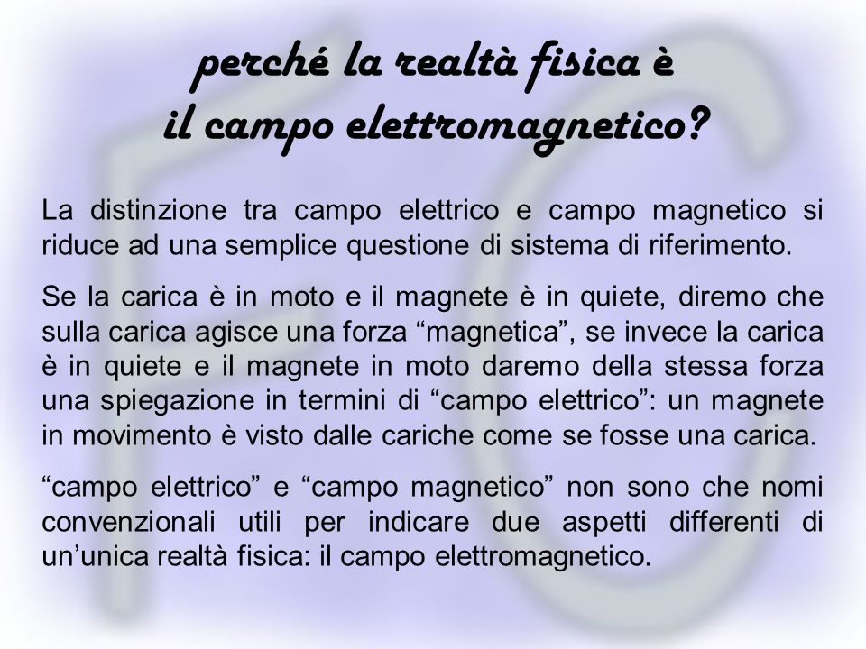 perché la realtà fisica è il campo elettromagnetico
