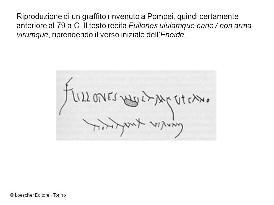 Riproduzione di un graffito rinvenuto a Pompei, quindi certamente anteriore al 79 a.C. Il testo recita Fullones ululamque cano / non arma virumque, riprendendo il verso iniziale dell'Eneide.
