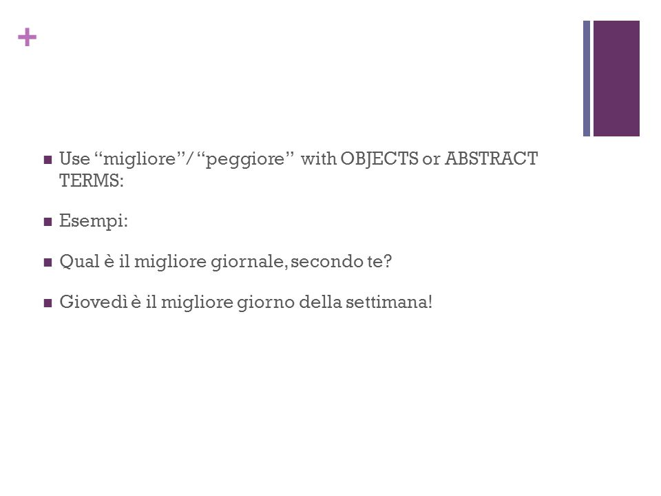Use migliore / peggiore with OBJECTS or ABSTRACT TERMS: