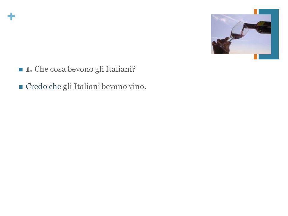 1. Che cosa bevono gli Italiani
