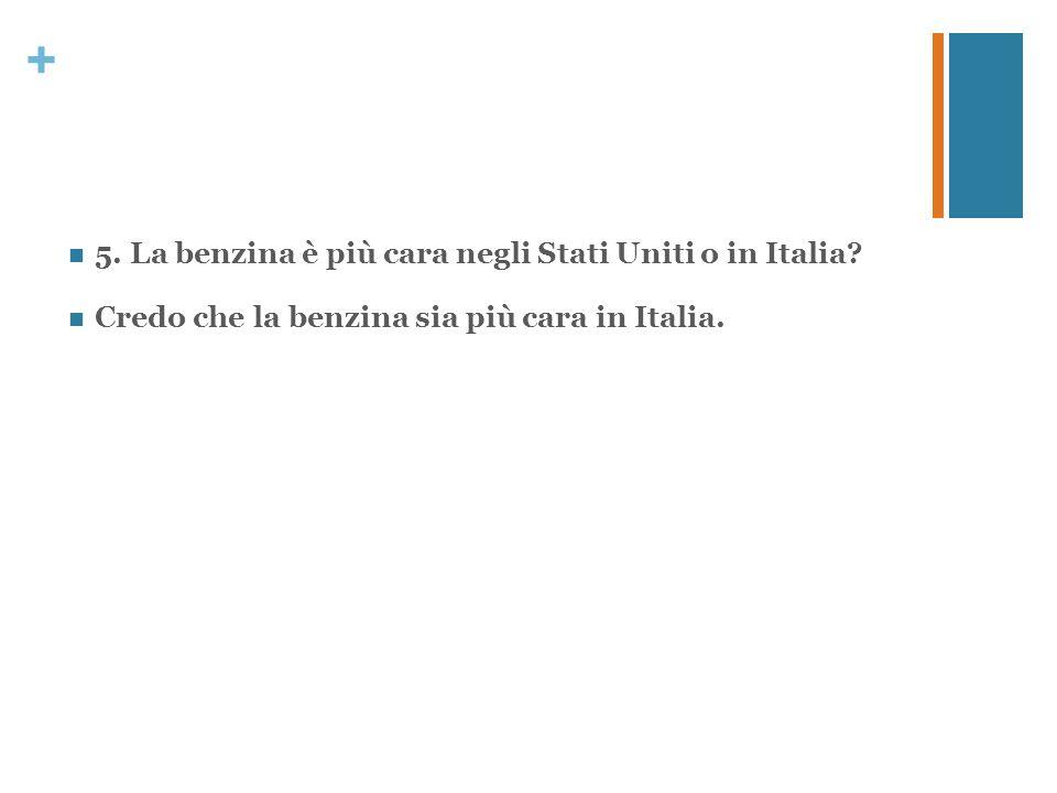 5. La benzina è più cara negli Stati Uniti o in Italia