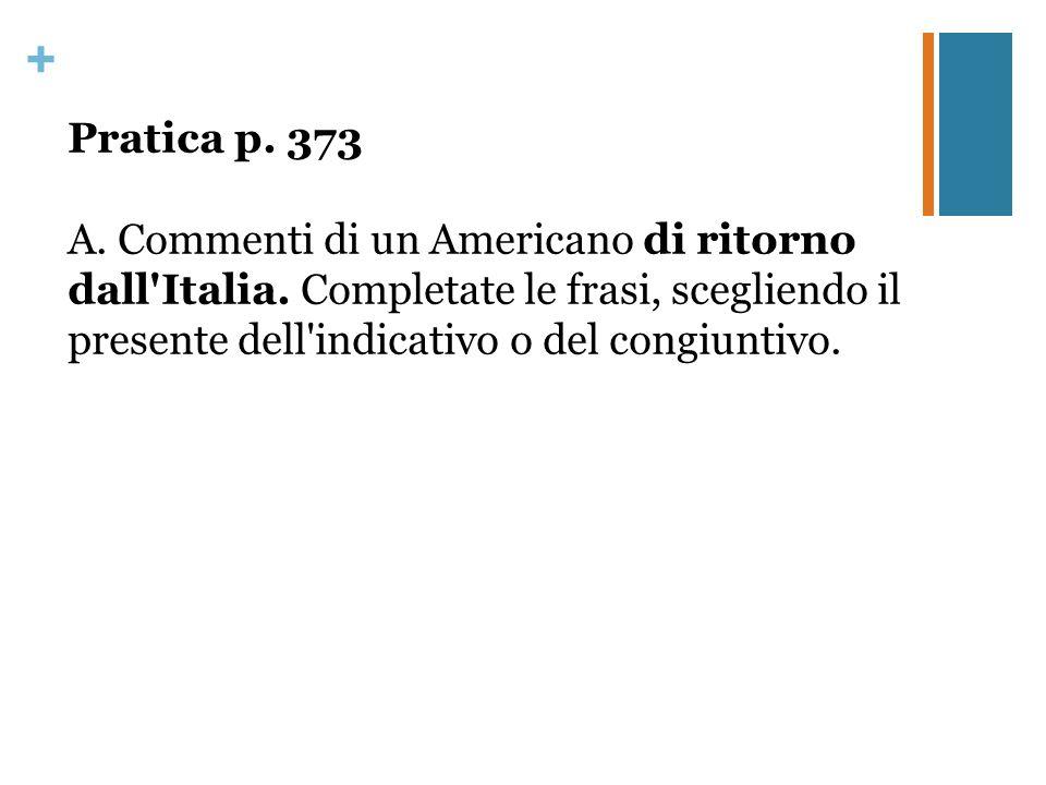 Pratica p. 373 A. Commenti di un Americano di ritorno dall Italia