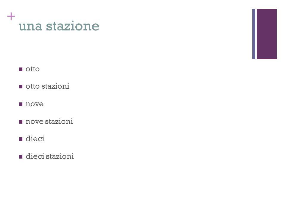 una stazione otto otto stazioni nove nove stazioni dieci