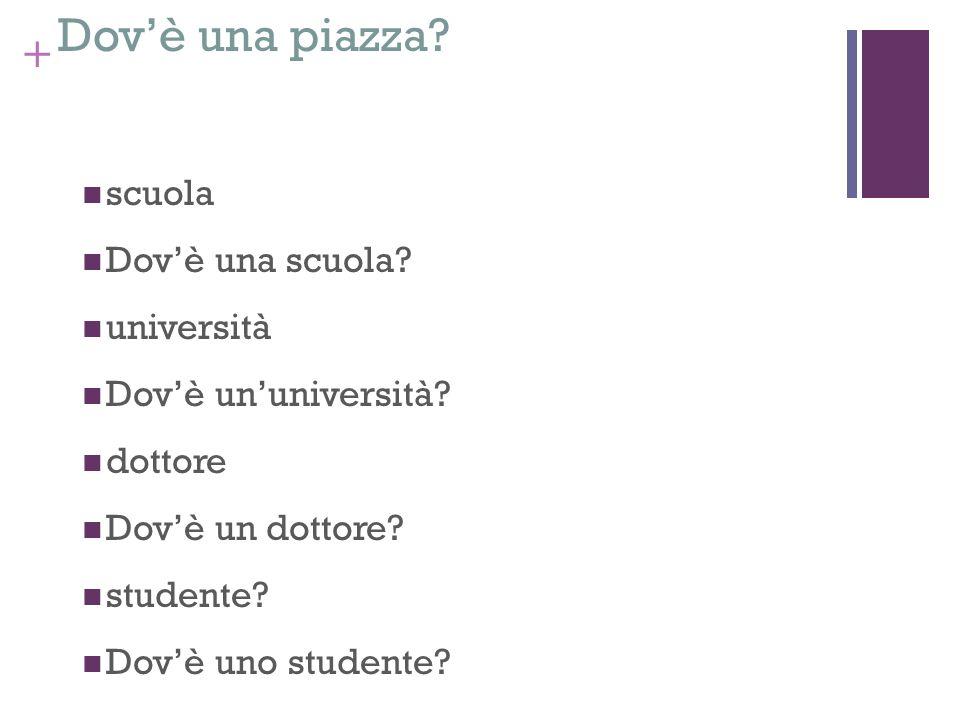 Dov'è una piazza scuola Dov'è una scuola università