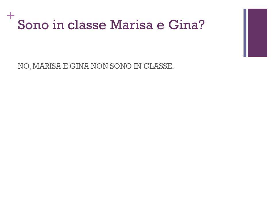 Sono in classe Marisa e Gina
