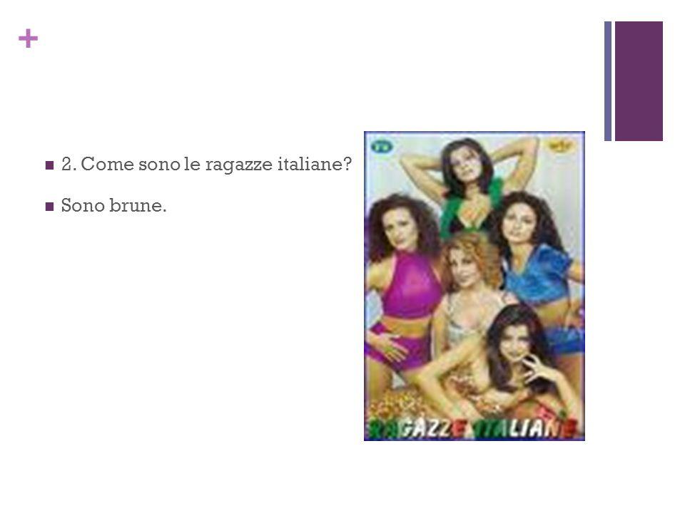 2. Come sono le ragazze italiane