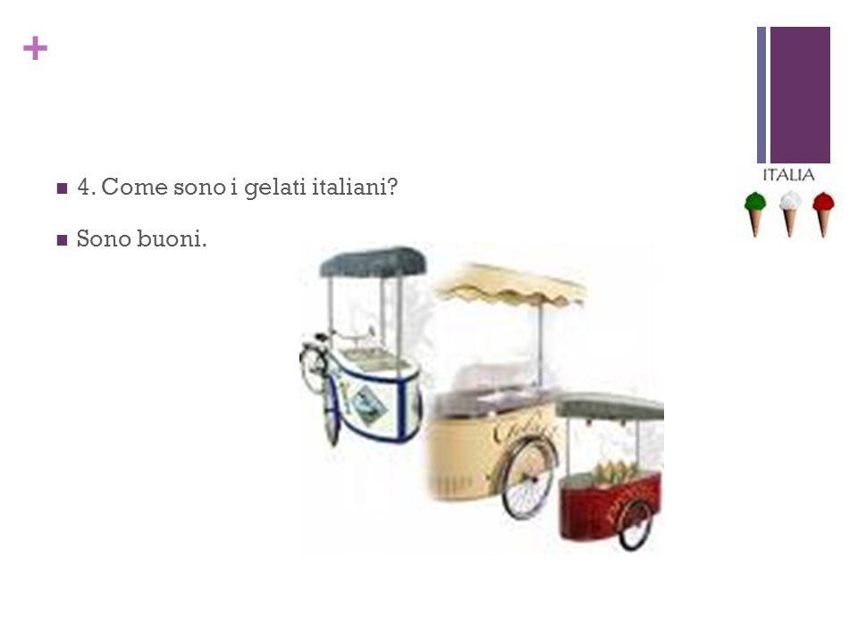 4. Come sono i gelati italiani