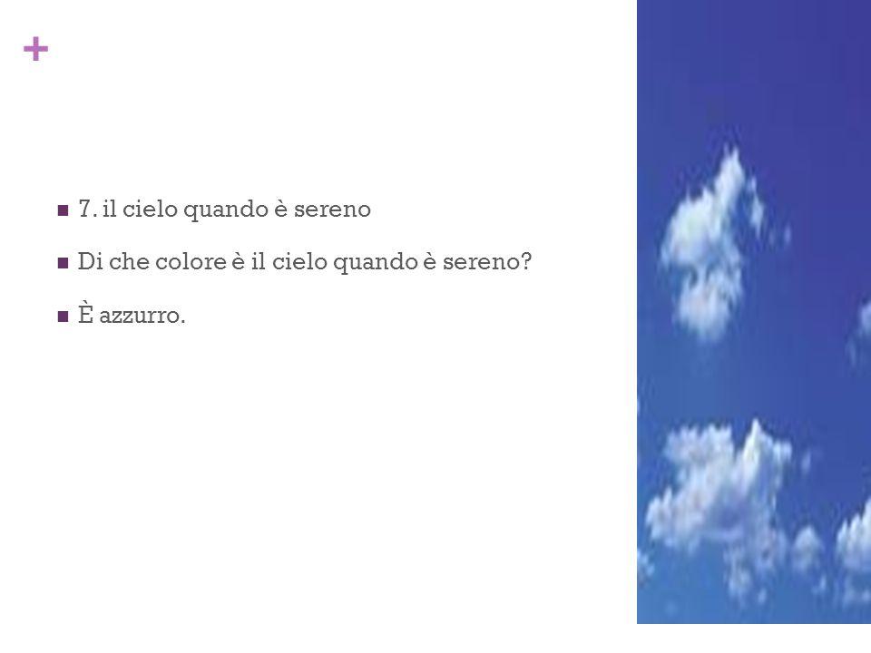 7. il cielo quando è sereno