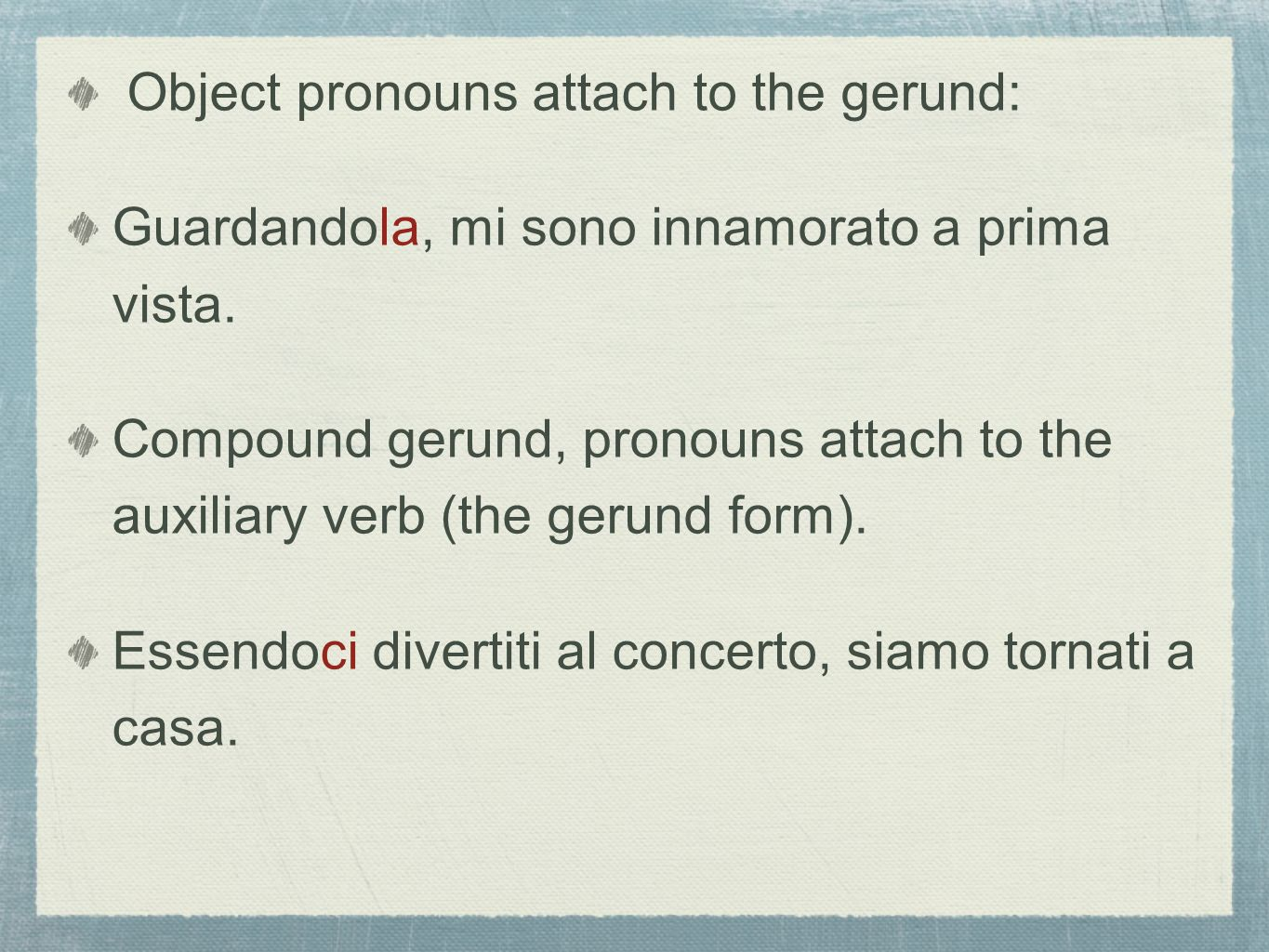 Object pronouns attach to the gerund:
