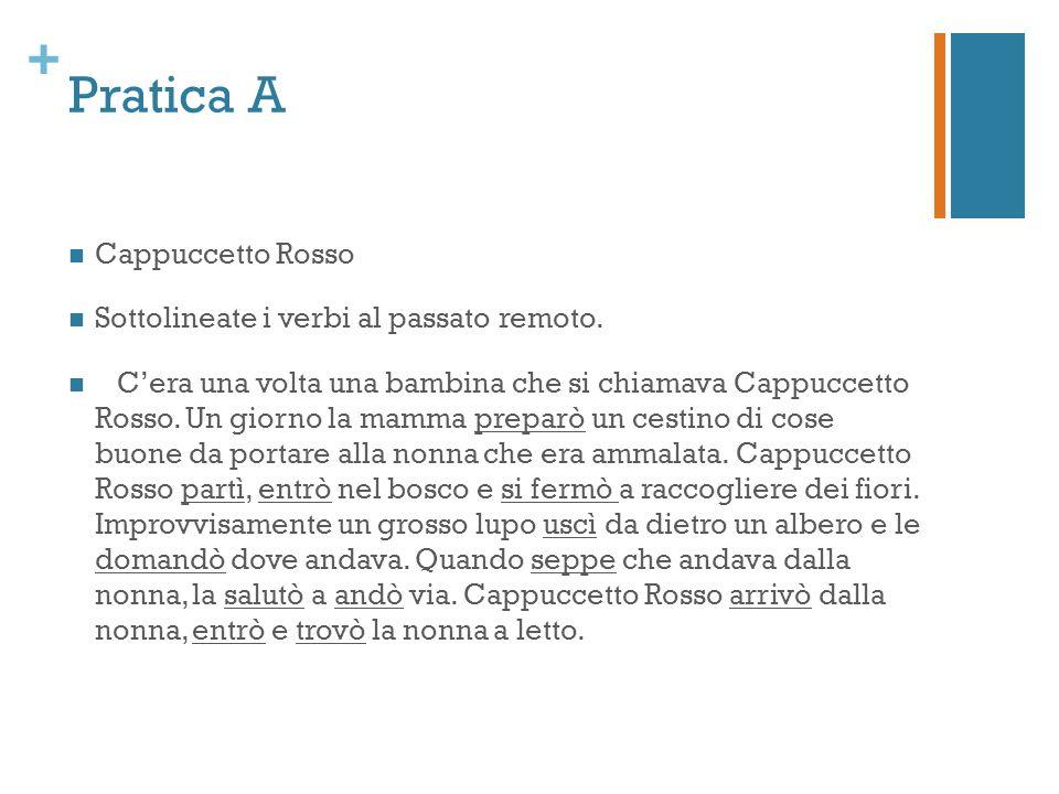 Pratica A Cappuccetto Rosso Sottolineate i verbi al passato remoto.