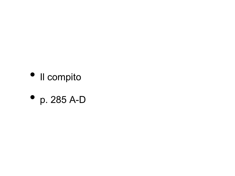 Il compito p. 285 A-D