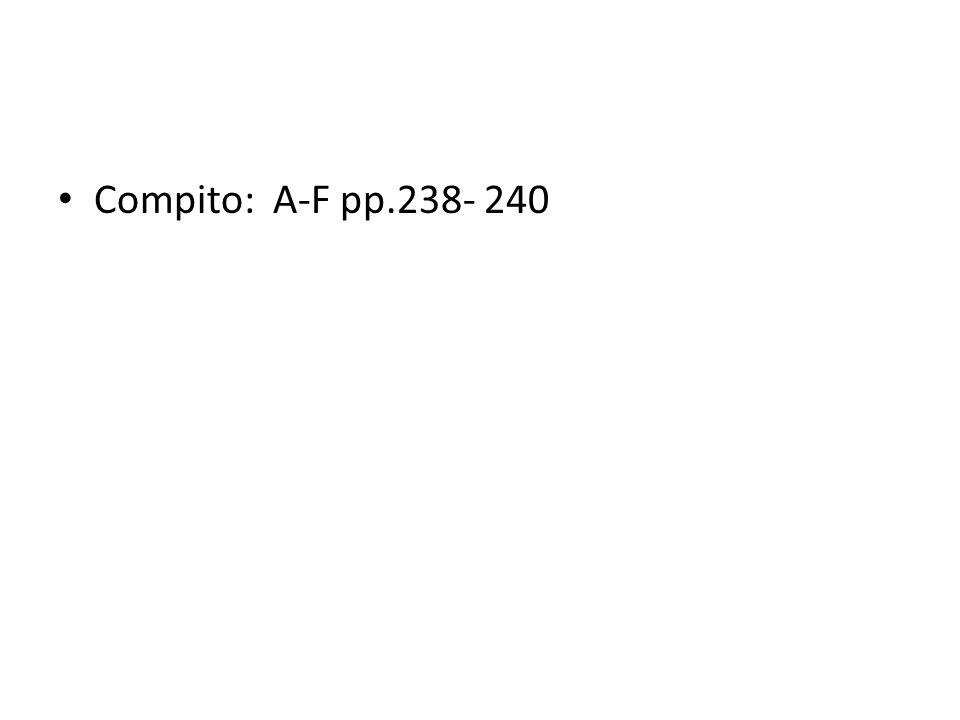 Compito: A-F pp.238- 240