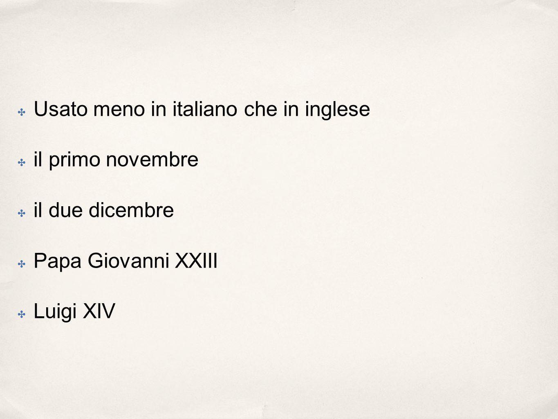 Usato meno in italiano che in inglese