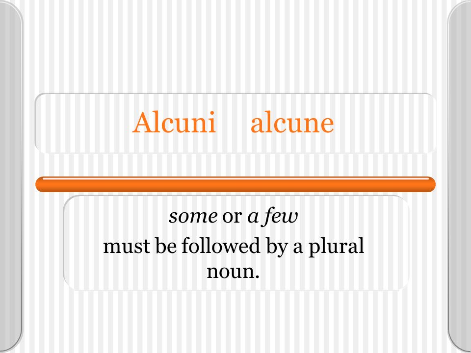 some or a few must be followed by a plural noun.