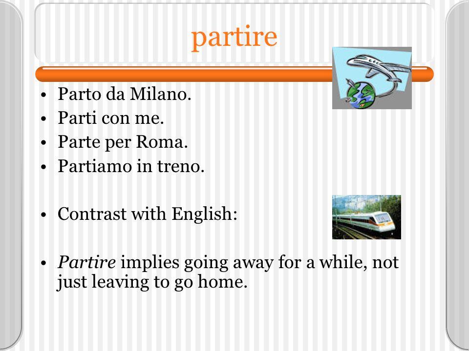 partire Parto da Milano. Parti con me. Parte per Roma.