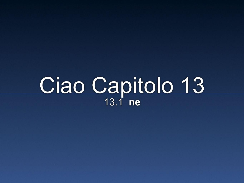 Ciao Capitolo 13 13.1 ne