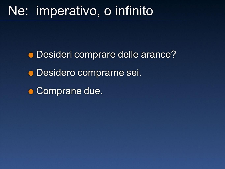 Ne: imperativo, o infinito