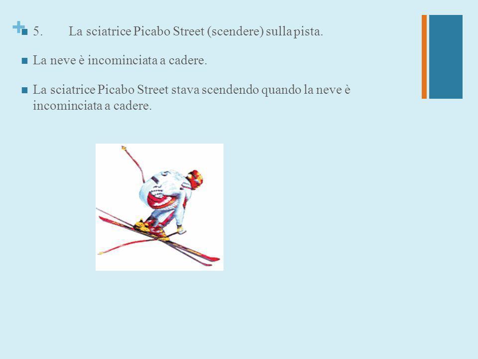 5. La sciatrice Picabo Street (scendere) sulla pista.