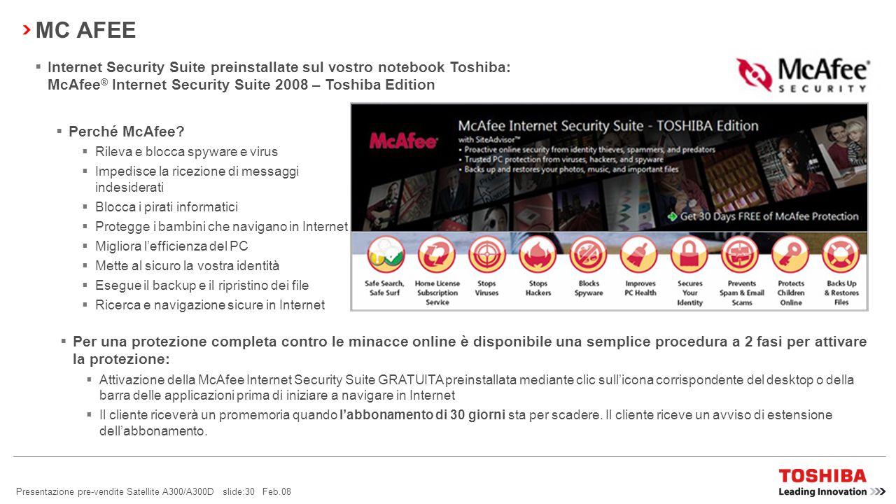 MC AFEEInternet Security Suite preinstallate sul vostro notebook Toshiba: McAfee® Internet Security Suite 2008 – Toshiba Edition.