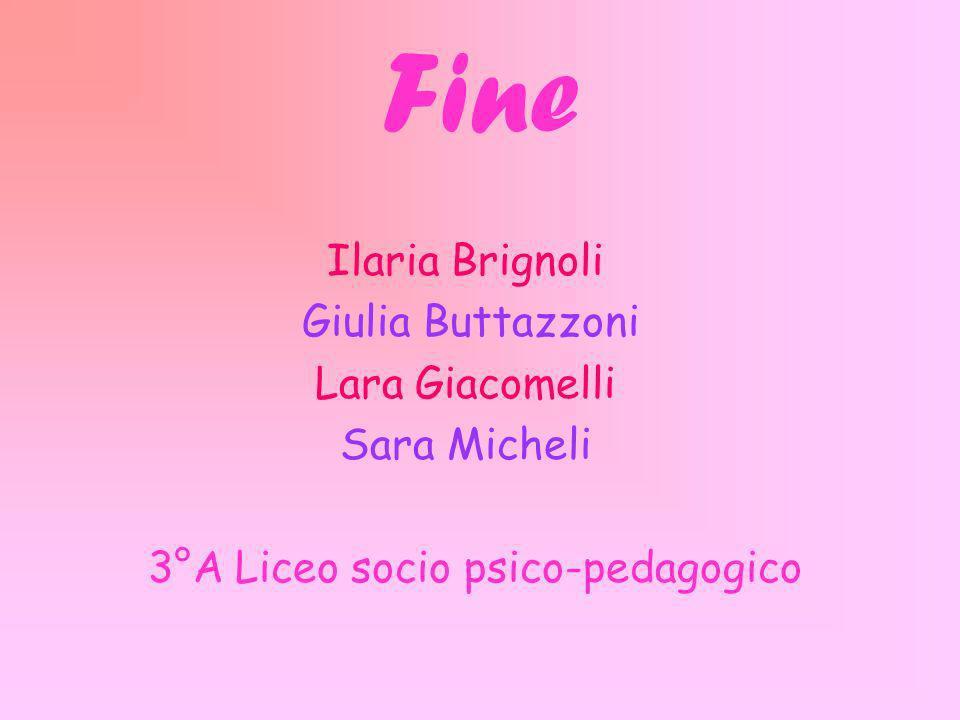 Fine Ilaria Brignoli Giulia Buttazzoni Lara Giacomelli Sara Micheli