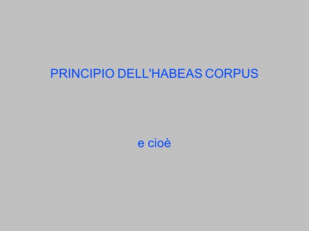 PRINCIPIO DELL HABEAS CORPUS