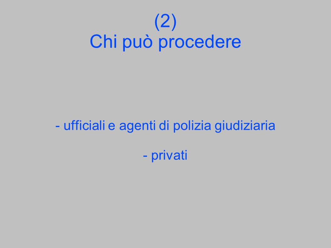 - ufficiali e agenti di polizia giudiziaria - privati