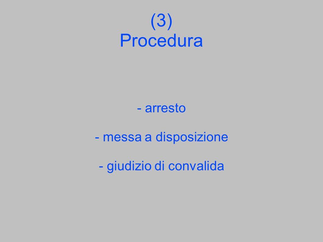 - arresto - messa a disposizione - giudizio di convalida