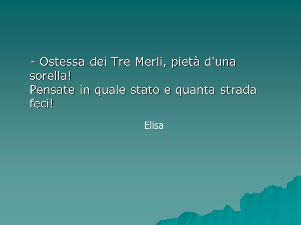 - Ostessa dei Tre Merli, pietà d una sorella