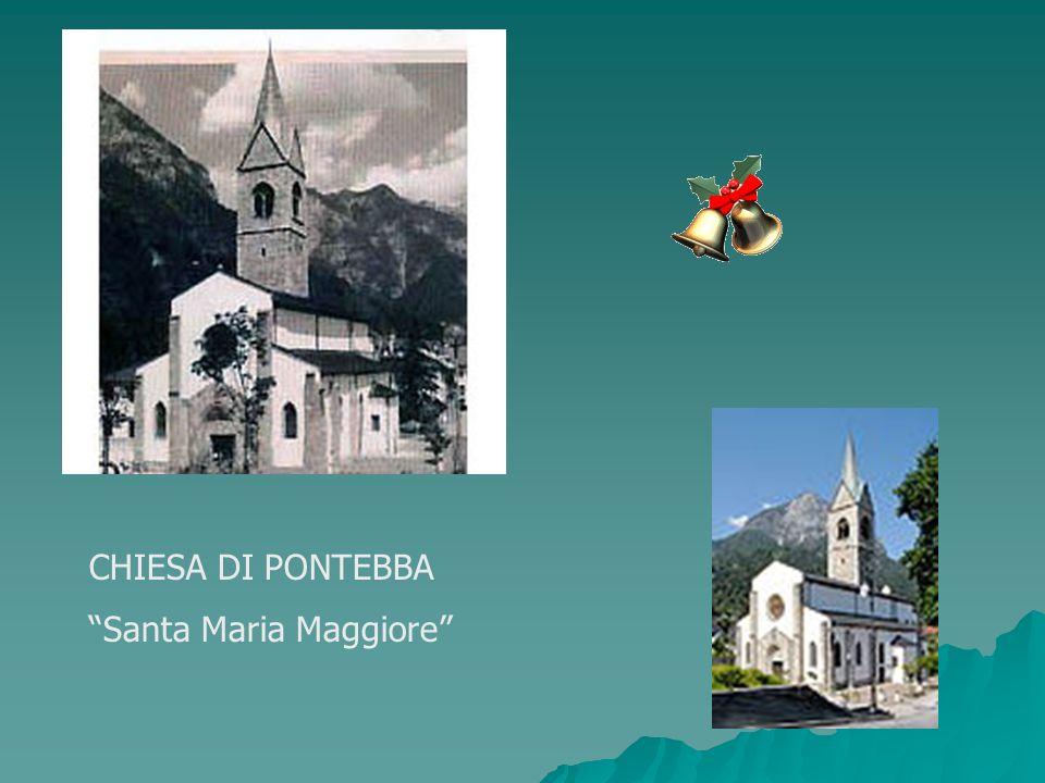 CHIESA DI PONTEBBA Santa Maria Maggiore