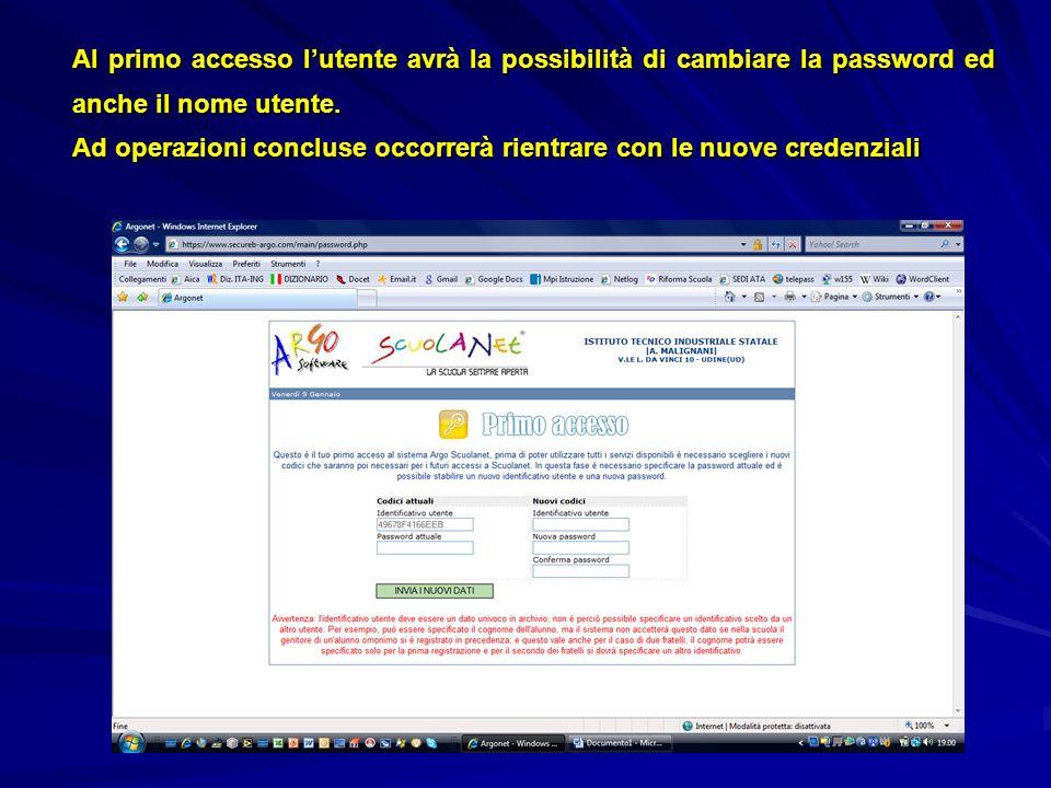 Al primo accesso l'utente avrà la possibilità di cambiare la password ed anche il nome utente.