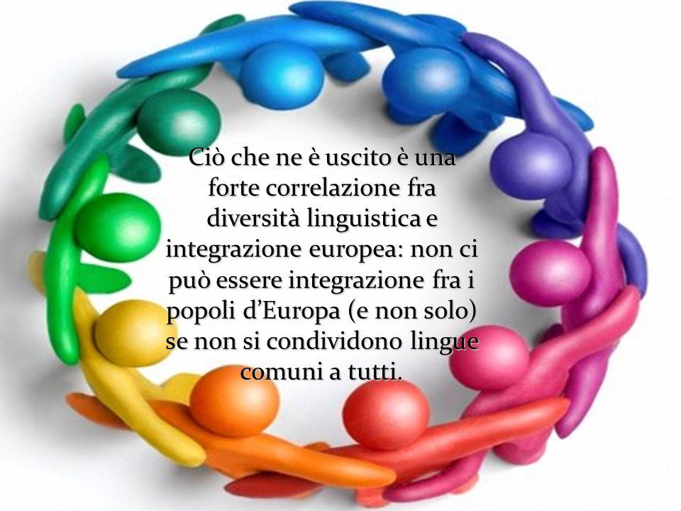Ciò che ne è uscito è una forte correlazione fra diversità linguistica e integrazione europea: non ci può essere integrazione fra i popoli d'Europa (e non solo) se non si condividono lingue comuni a tutti.