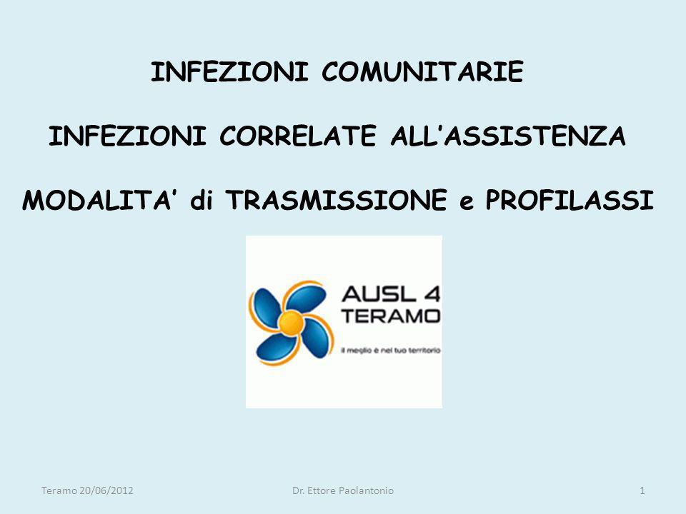 INFEZIONI COMUNITARIE INFEZIONI CORRELATE ALL'ASSISTENZA MODALITA' di TRASMISSIONE e PROFILASSI