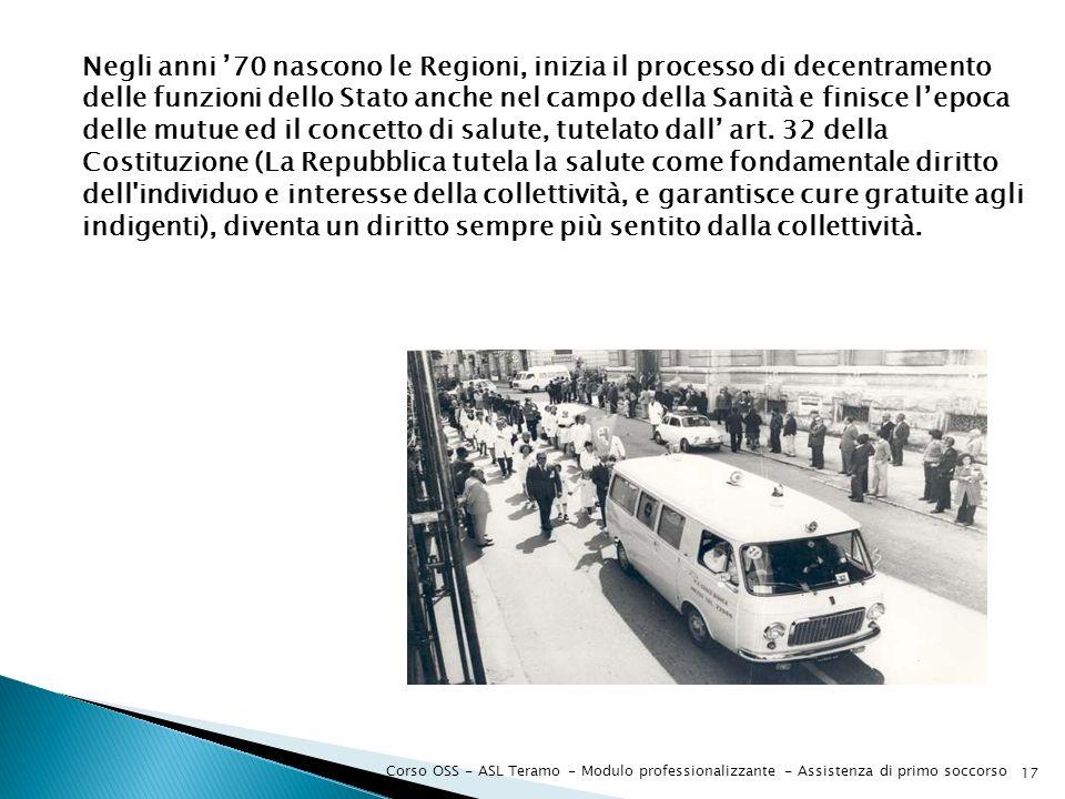 Negli anni '70 nascono le Regioni, inizia il processo di decentramento