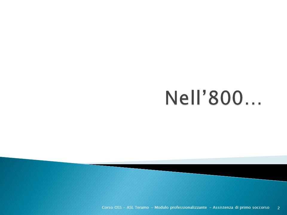 Nell'800… Corso OSS - ASL Teramo - Modulo professionalizzante - Assistenza di primo soccorso