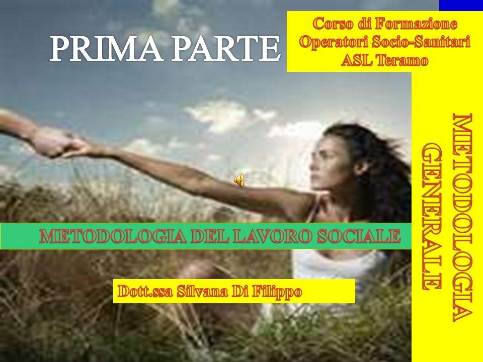 PRIMA PARTE METODOLOGIA GENERALE METODOLOGIA DEL LAVORO SOCIALE
