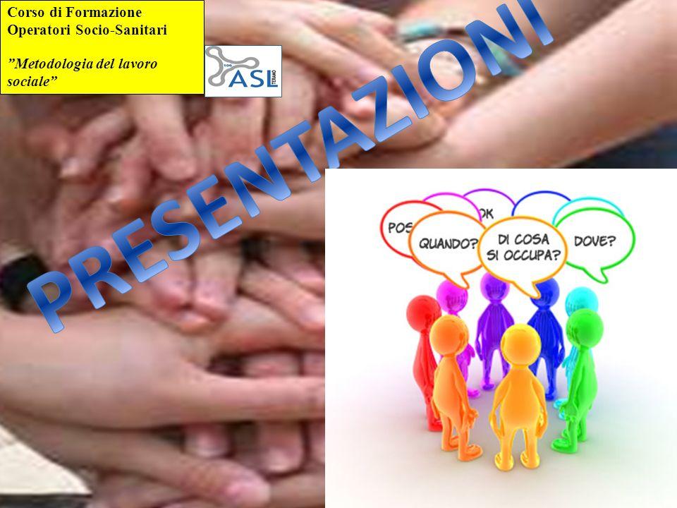PRESENTAZIONI Corso di Formazione Operatori Socio-Sanitari