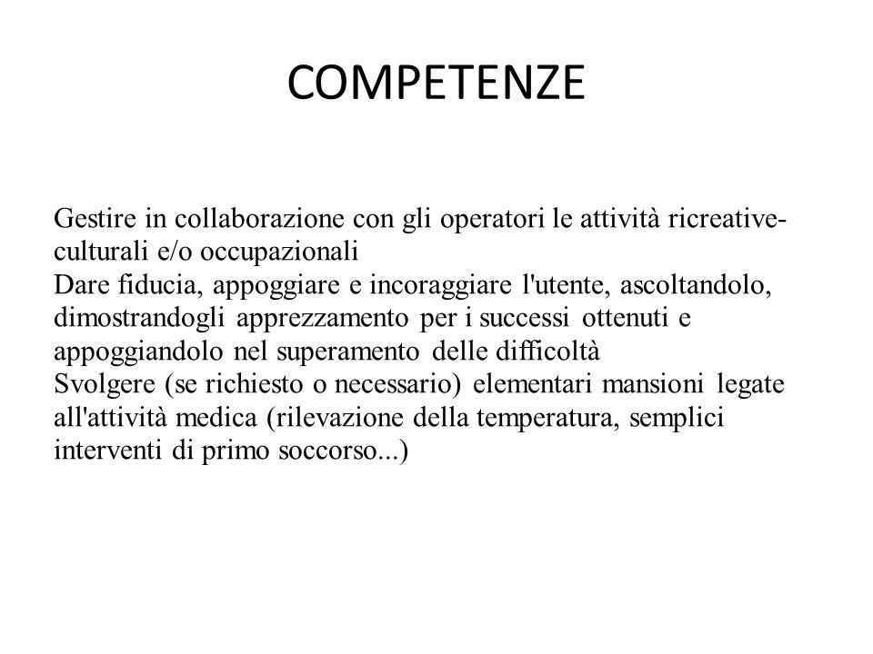 COMPETENZE Gestire in collaborazione con gli operatori le attività ricreative-culturali e/o occupazionali.