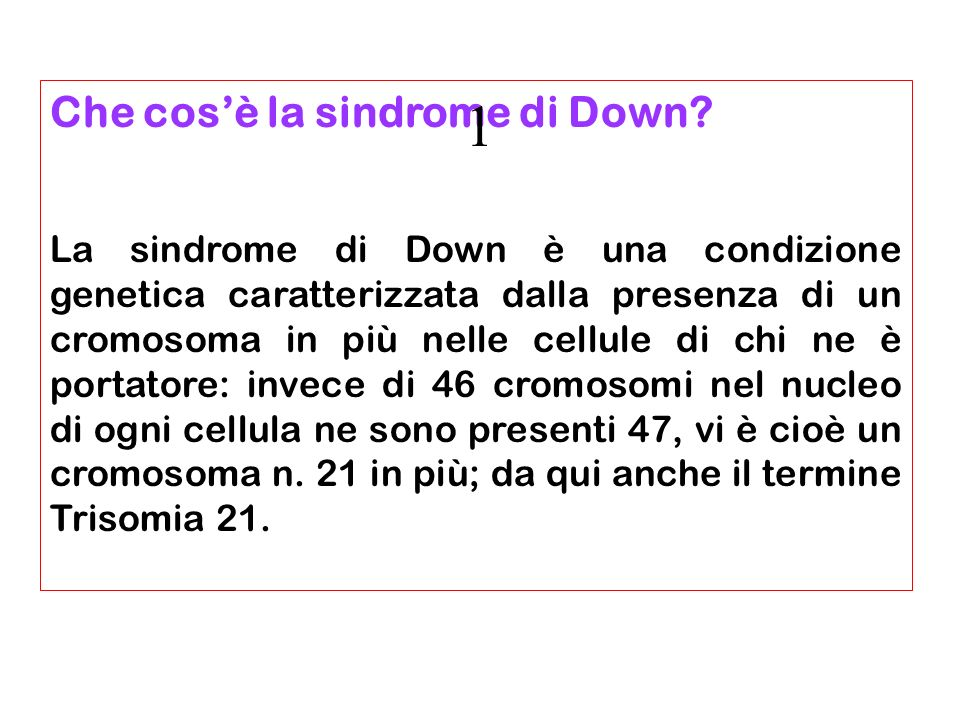 1 Che cos'è la sindrome di Down