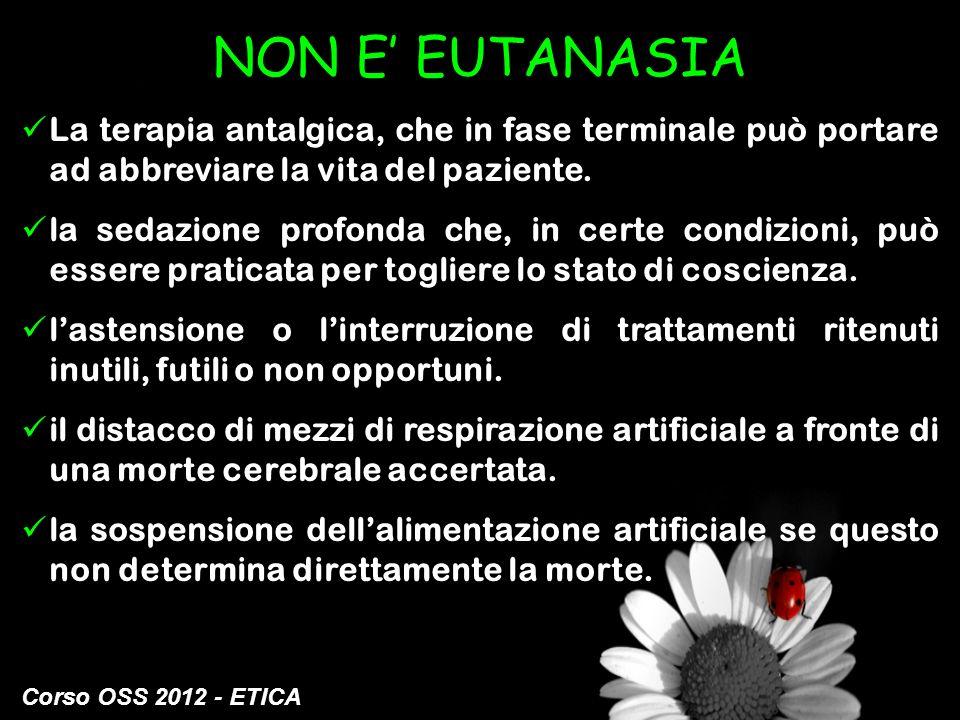 NON E' EUTANASIA La terapia antalgica, che in fase terminale può portare ad abbreviare la vita del paziente.