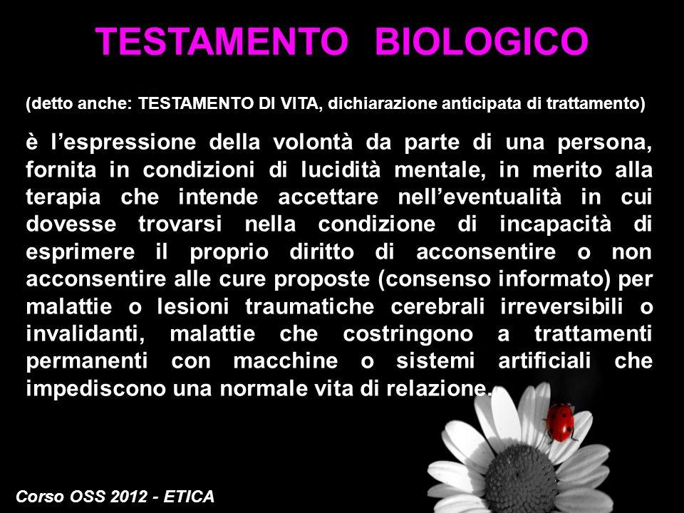 TESTAMENTO BIOLOGICO (detto anche: TESTAMENTO DI VITA, dichiarazione anticipata di trattamento)