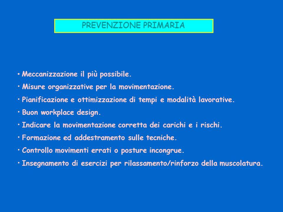 PREVENZIONE PRIMARIA • Meccanizzazione il più possibile.