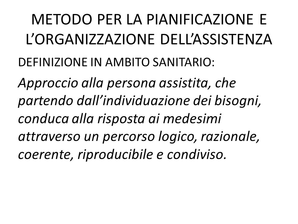 METODO PER LA PIANIFICAZIONE E L'ORGANIZZAZIONE DELL'ASSISTENZA